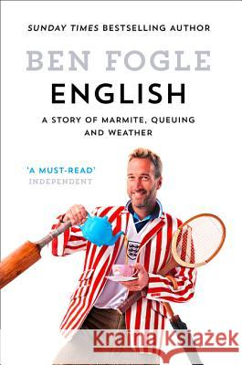 English: A Story of Marmite, Queuing and Weather Ben Fogle 9780008222284