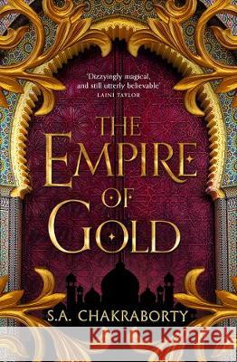 The Empire of Gold (The Daevabad Trilogy, Book 3) S. A. Chakraborty   9780008239497