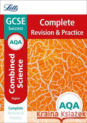 Letts GCSE Revision Success - New Curriculum - Aqa GCSE Combined Science Higher Complete Revision & Practice Collins UK 9780008247065