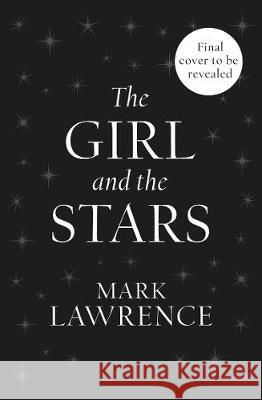 The Girl and the Stars (Book of the Ice, Book 1) Mark Lawrence   9780008284756