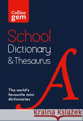 Collins Gem School Dictionary & Thesaurus: Trusted Support for Learning, in a Mini-Format Collins Dictionaries 9780008321161