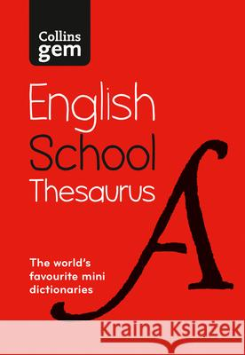 Collins Gem School Thesaurus: Trusted Support for Learning, in a Mini-Format Collins Dictionaries 9780008321185