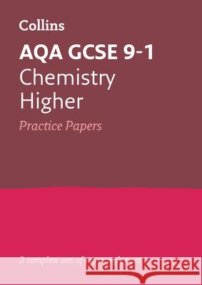GCSE Chemistry Higher AQA Practice Test Papers Collins GCSE 9780008321437