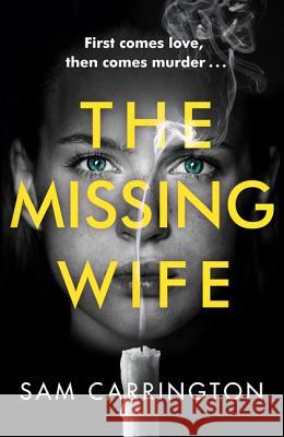 The Missing Wife Sam Carrington 9780008348038