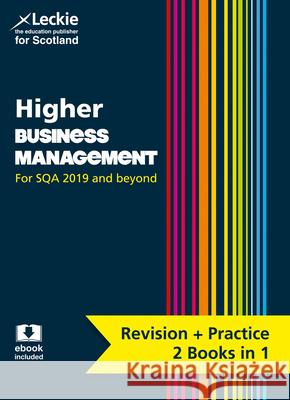 Complete Revision and Practice SQA Exams - Higher Business Management Complete Revision and Practice: Revise Curriculum for Excellence SQA Exams Derek McInally Anne Ross Leckie 9780008365257