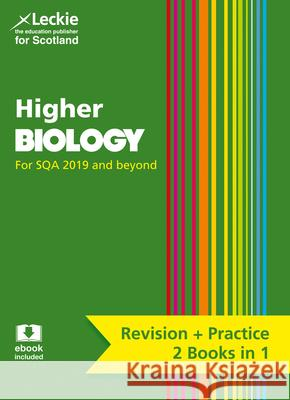 Complete Revision and Practice SQA Exams - Higher Biology Complete Revision and Practice: Revise Curriculum for Excellence SQA Exams Leckie   9780008365288