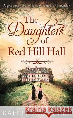 The Daughters Of Red Hill Hall Kathleen McGurl   9780008389123