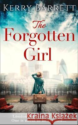 The Forgotten Girl Kerry Barrett   9780008389222
