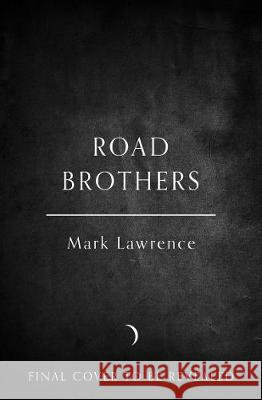 Road Brothers Mark Lawrence   9780008389376