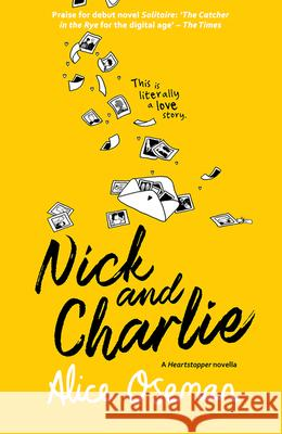 Nick and Charlie (A Solitaire novella) Alice Oseman   9780008389666
