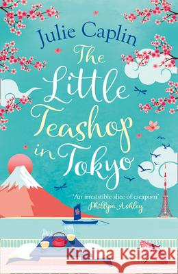 The Little Teashop in Tokyo Julie Caplin 9780008393090