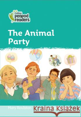 The Animal Party: Level 3 Mary Roulston Elena Selivanova 9780008397401 Collins Publishers