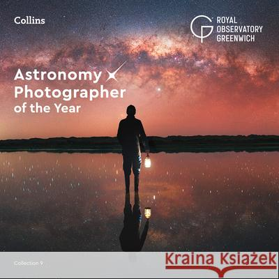 Astronomy Photographer of the Year: Collection 9 Collins Astronomy 9780008404635