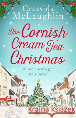 The Cornish Cream Tea Christmas Cressida McLaughlin 9780008408718