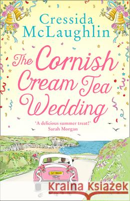 The Cornish Cream Tea Wedding Cressida McLaughlin 9780008408787