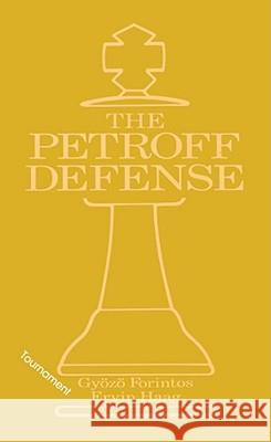 Petroff's Defense (Tournament) Gyozo Forintos Ervin Haag 9780020285618