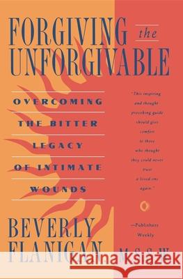 Forgiving the Unforgivable Beverly Flanigan 9780020322306