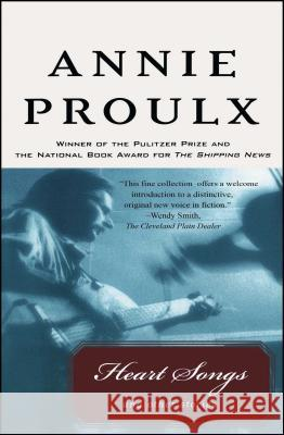Heart Songs and Other Stories E. Annie Proulx Annie Proulx 9780020360759