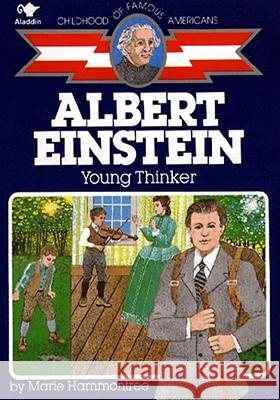 Albert Einstein: Young Thinker Marie Hammontree Robert Doremus 9780020418603