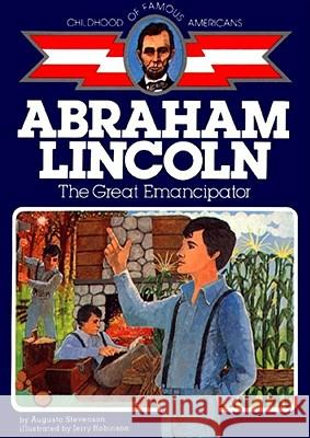 Abraham Lincoln: The Great Emancipator Augusta Stevenson Jerry Robinson 9780020420309 Aladdin Paperbacks