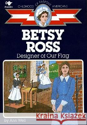 Betsy Ross: Designer of Our Flag Ann Weil Al Fiorentino 9780020421207 Aladdin Paperbacks