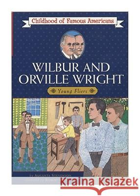 Wilbur and Orville Wright: Young Fliers Augusta Stevenson Robert Doremus 9780020421702 Aladdin Paperbacks