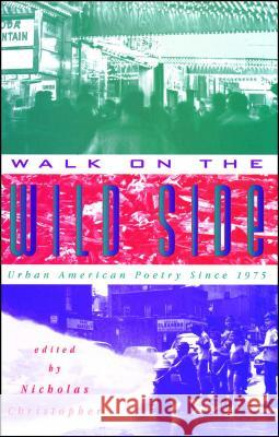 Walk on the Wild Side: Urban American Poetry Since 1975 Nicholas Christopher Nicholas Christopher 9780020427254