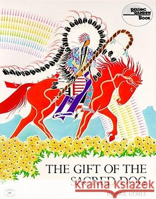 The Gift of the Sacred Dog Paul Goble Paul Goble 9780020432807