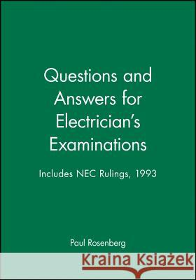 Questions and Answers for Electrician's Examinations : Includes NEC Rulings, 1993 Paul Rosenberg 9780020777625
