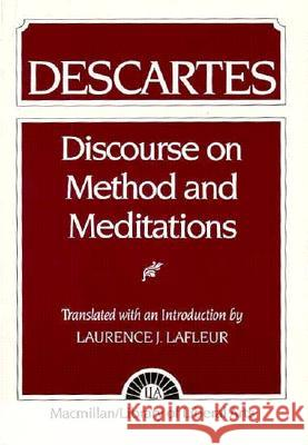 Descartes: Discourse on Method and the Meditations Laurence J. LaFleur 9780023672606