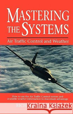 Mastering the Systems: Air Traffic Control and Weather Richard L. Collins Collins                                  David N. Collins 9780025272453 MacMillan Publishing Company