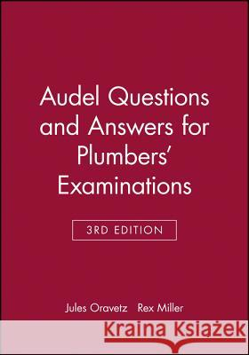 Audel Questions and Answers for Plumbers' Examinations Jules Oravetz 9780025935105