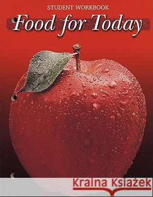 Food for Today, Student Workbook Janis P. Meek Alice Orphanos Kopan 9780026430517 McGraw-Hill/Glencoe