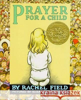 Prayer for a Child Rachel Field Elizabeth Orton Jones 9780027351903