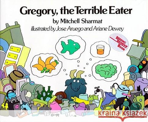 Gregory, the Terrible Eater Mitchell Sharmat Ariane Dewey Jose Aruego 9780027822502 Simon & Schuster Children's Publishing
