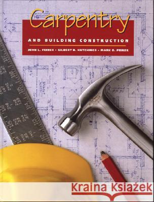 Carpentry And Building Construction  John L Feirer