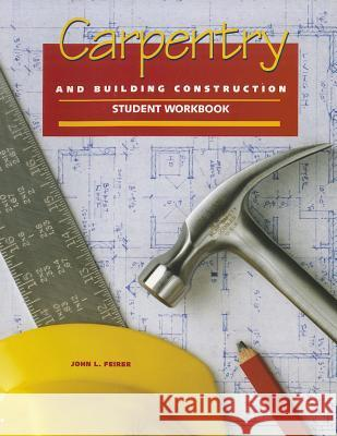 Carpentry and Building Construction Student Workbook Mcgraw-Hill 9780028387017
