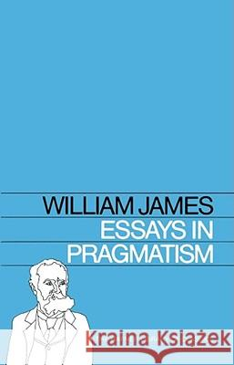 Essays in Pragmatism William James Alburey Castell Alburey Castell 9780028471402