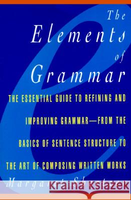 The Elements of Grammar Margaret D. Shertzer 9780028614496