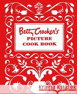 Betty Crocker's Picture Cookbook, Facsimile Edition Betty Crocker                            Betty Crocker 9780028627717