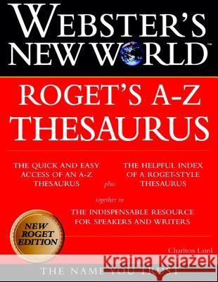 Webster's New World Roget's A-Z Thesaurus Charlton Laird Michael E. Agnes Webster 9780028631233 MacMillan Reference Books