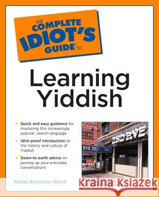 Complete Idiot's Guide to Learning Yiddish Benjamin Blech 9780028633879