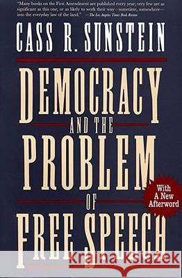 Democracy and the Problem of Free Speech Cass R. Sunstein 9780028740003