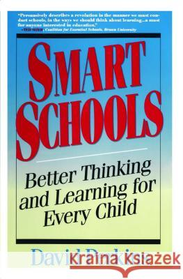 Smart Schools: From Training Memories to Educating Minds David Perkins 9780028740188