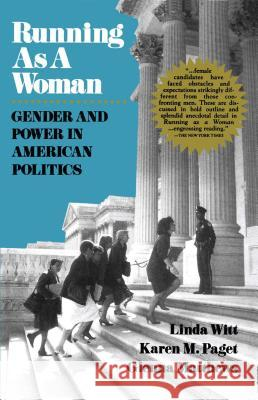 Running as a Woman: Gender and Power in American Politics Linda Witt Karen M. Paget Glenna Matthews 9780028740690