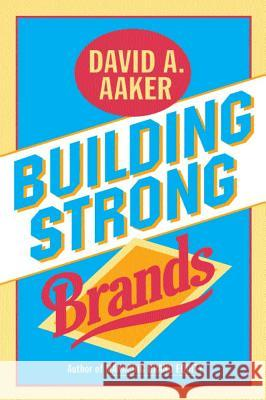 Building Strong Brands David A. Aaker 9780029001516