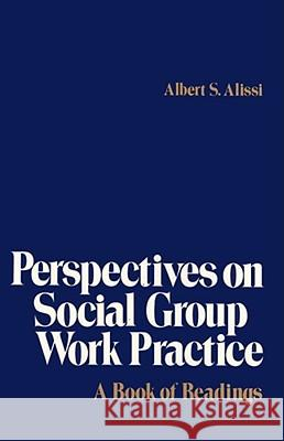 Perspectives on Social Group Work Practice: A Book of Readings Albert S. Alissi 9780029004807