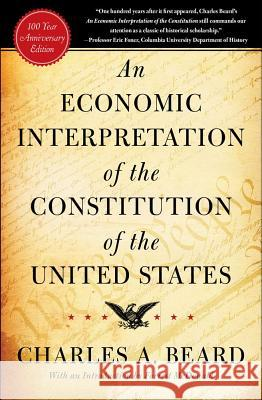 An Economic Interpretation of the Constitution of the United States Charles Austin Beard Charles Austin Beard Forrest McDonald 9780029024805