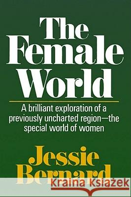 The Female World Jessie Shirley Bernard 9780029030608