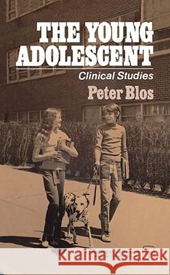 The Young Adolescent: Clinical Studies Peter Blos Peter Blos 9780029043004